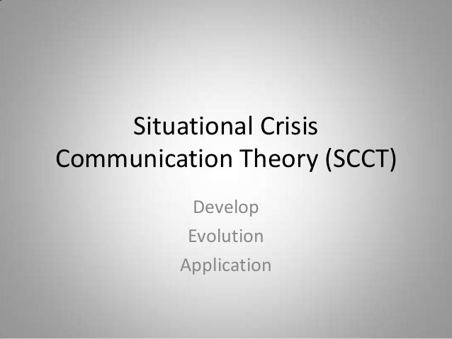 Situational CrisisCommunication Theory (SCCT)           Develop          Evolution         Application
