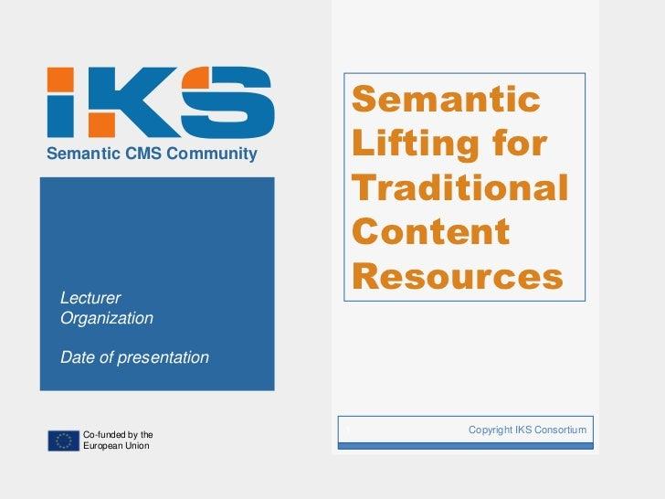 SemanticSemantic CMS Community       Lifting for                             Traditional                             Conte...