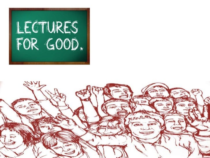 Lectures for good