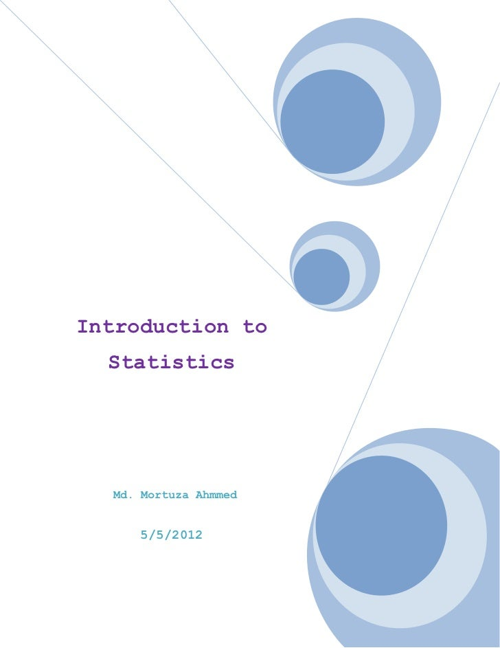 Introduction to  Statistics  Md. Mortuza Ahmmed     5/5/2012