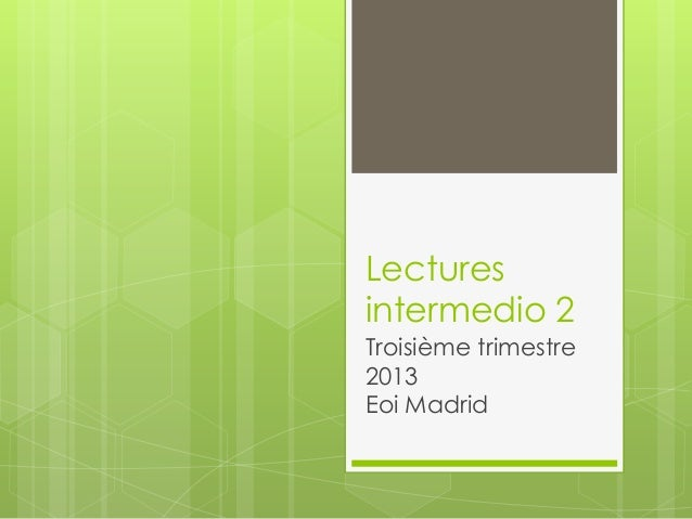 Lecturesintermedio 2Troisième trimestre2013Eoi Madrid