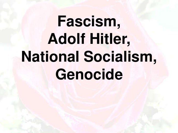 Fascism, Adolf Hitler, National Socialism and the Holocaust