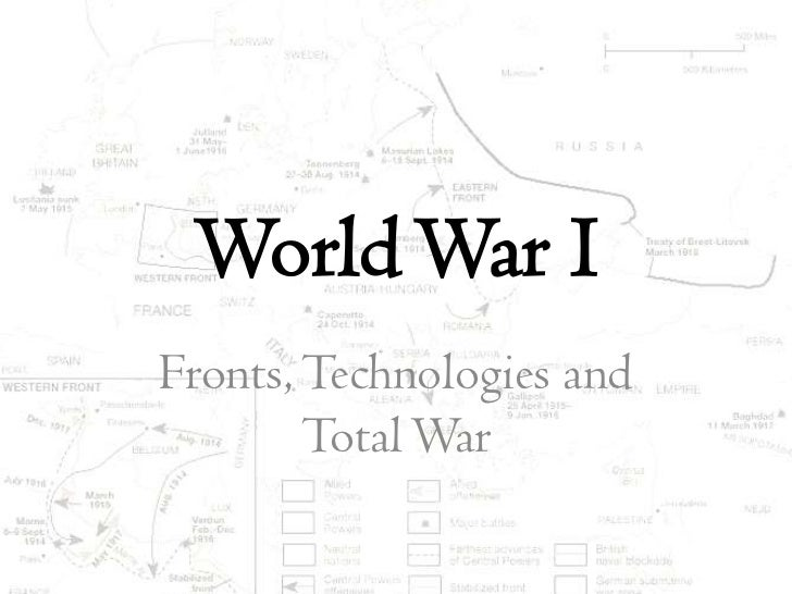 World War IFronts, Technologies and        Total War