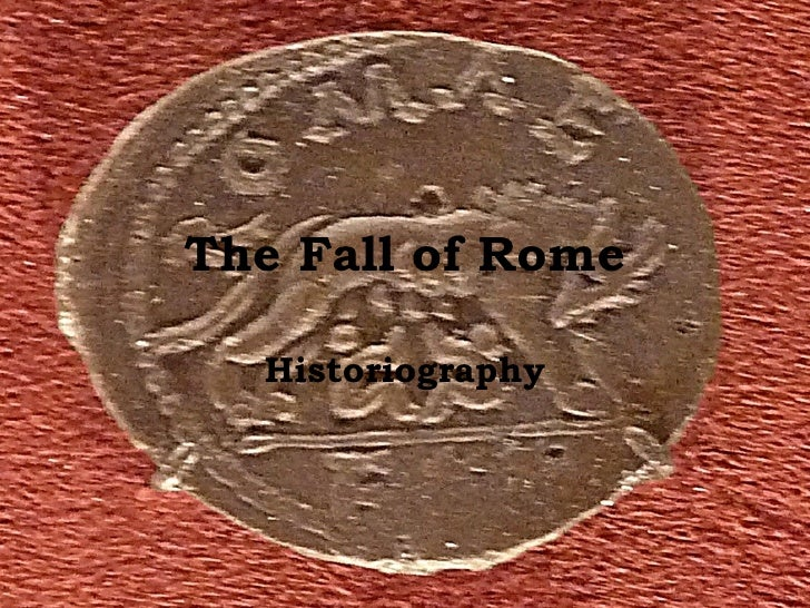 The Fall of Rome Historiography