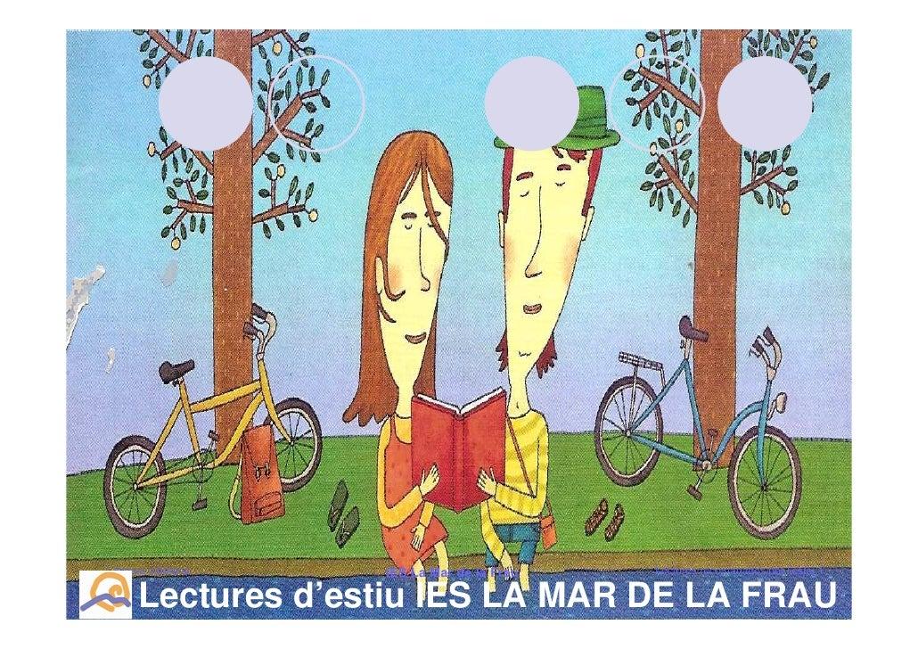 Llengua catalana   IES La Mar de la Frau   Lectures recomanades per l'estiu 1         Lectures d'estiu IES LA MAR DE LA FR...