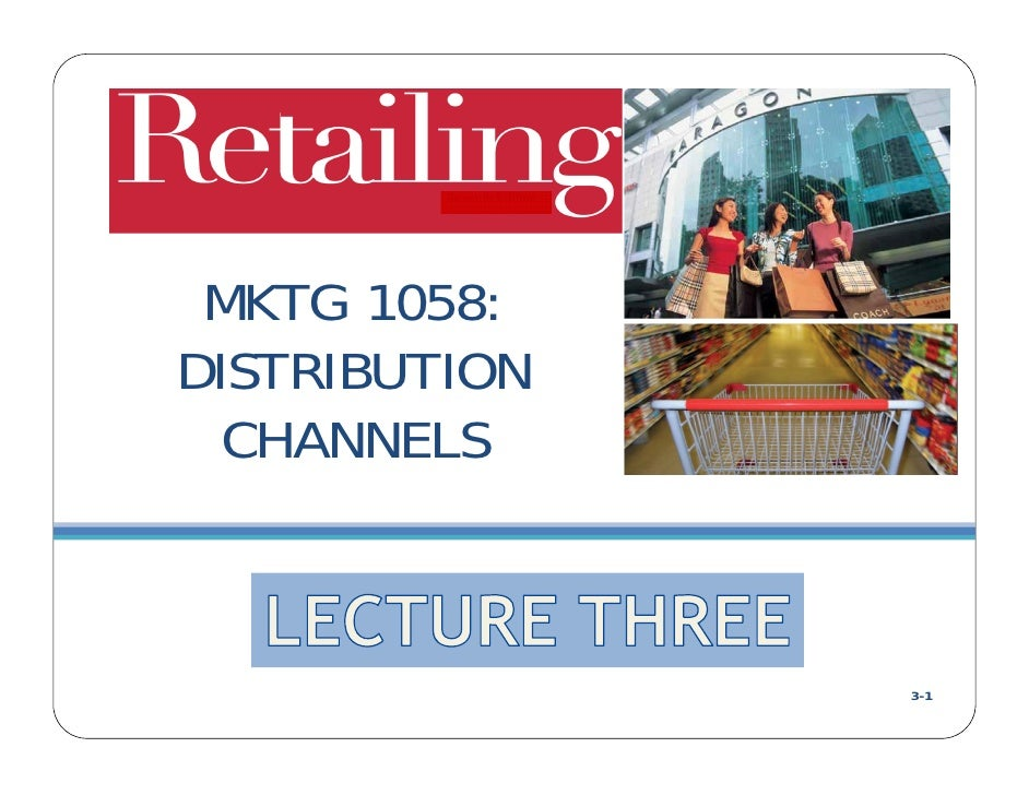 MKTG 1058:DISTRIBUTION  CHANNELS               3-1