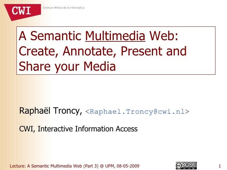 A Semantic Multimedia Web (Part 3)