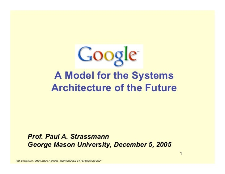 A Model for the Systems                             Architecture of the Future         Prof. Paul A. Strassmann         Ge...