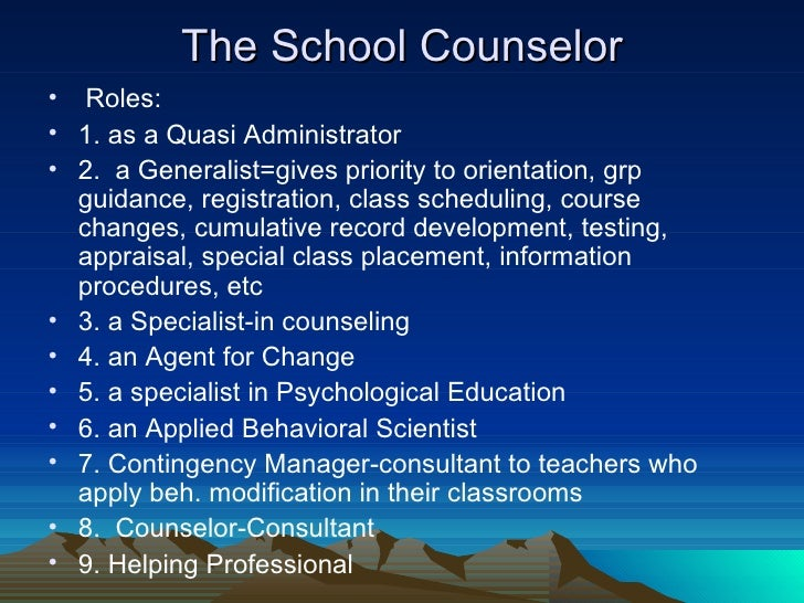 the roles of a counselor Guest blogger kimberlee ratliff, a national certified counselor and apus associate professor and program director, offers school administrators a checklist for what they should and should not expect from their school counselors.