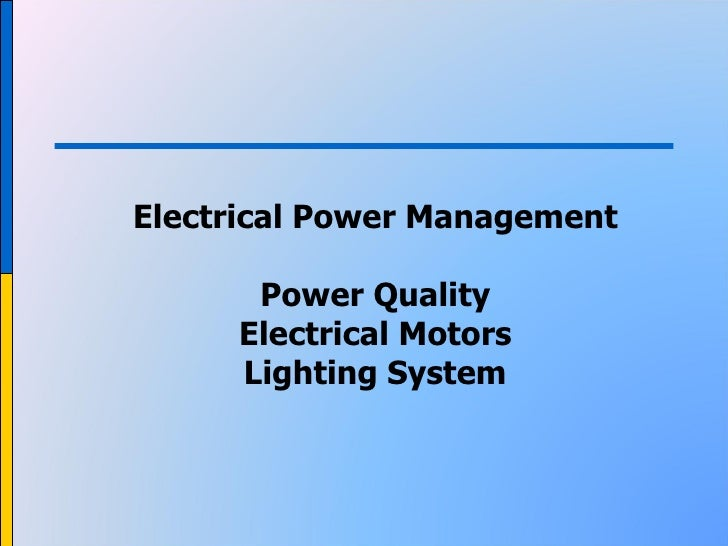 Electrical Power Management Power Quality Electrical Motors Lighting System