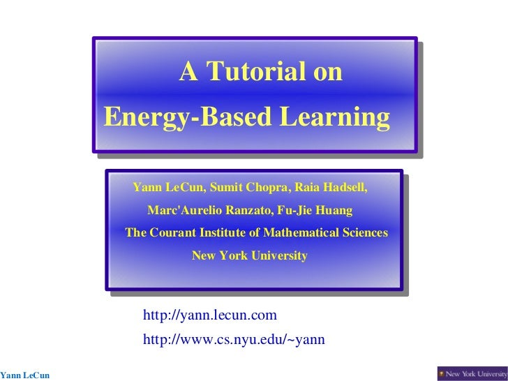 A Tutorial on             Energy­Based Learning                 Yann LeCun, Sumit Chopra, Raia Hadsell,               ...