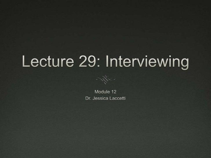 Lecutre 29   interviews