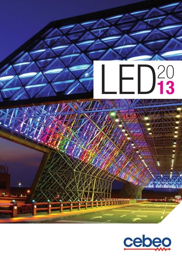 LED 2013  LED  20 13  SIEGE SOCIAL: Eugène Bekaertlaan 63, 8790 Waregem tél. 056/23.80.00 - fax 056/23.80.10 www.cebeo.be ...