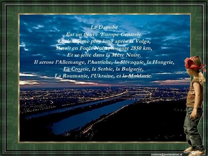 Le Danube Est un fleuve 'Europe Centrale. Le deuxième plus long après la Volga, Il naît en Forêt Noire, mesure 2850 km, Et...