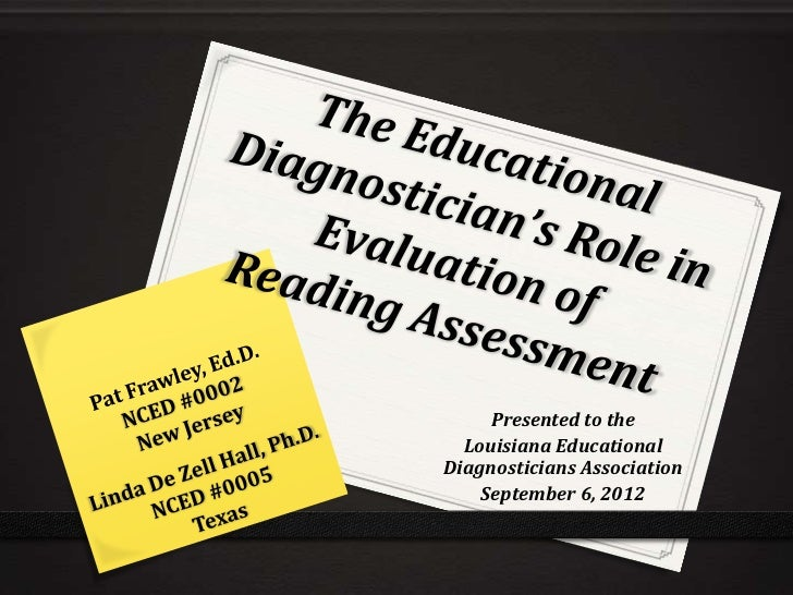 Hall & Frawley (2012) The Educational Diagnostician's Role in the Evaluation of Reading Assessment