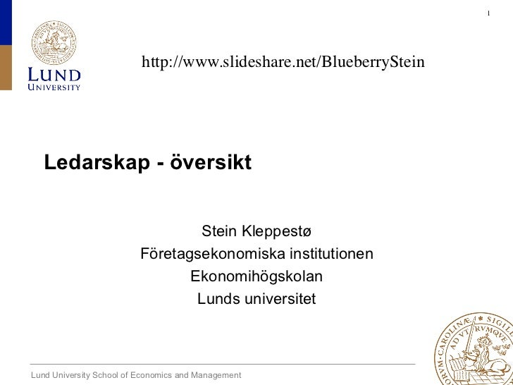 1                          http://www.slideshare.net/BlueberryStein  Ledarskap - översikt                               ...