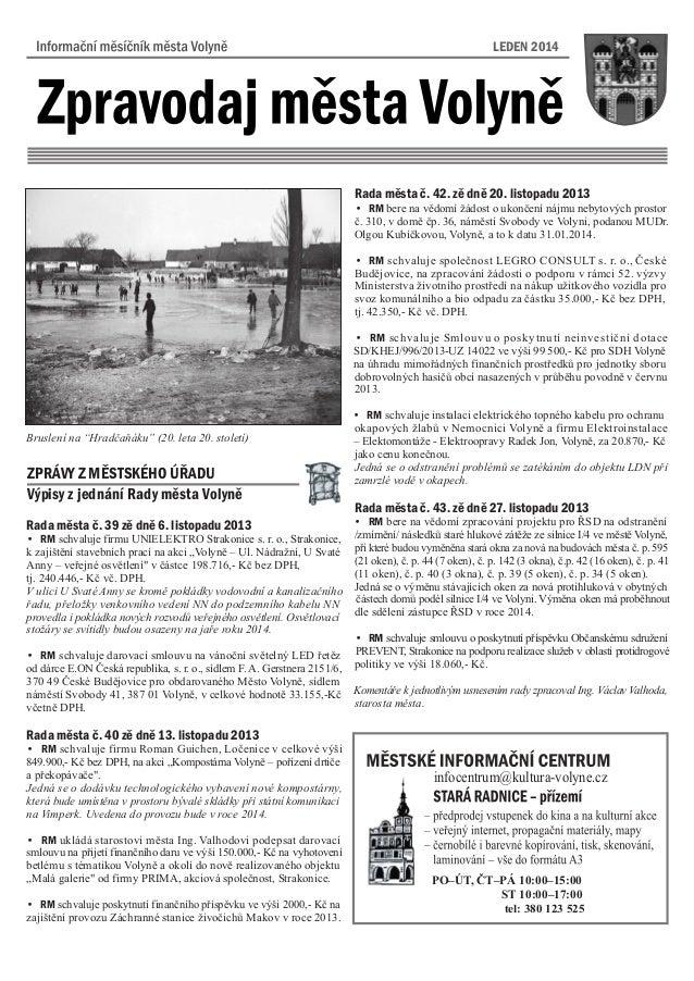 LEDEN 2014  Rada mesta c. 42. ze dne 20. listopadu 2013 • RM bere na vìdomí žádost o ukonèení nájmu nebytových prostor è. ...