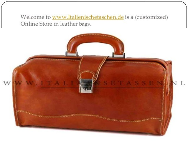 Welcome to www.Italienischetaschen.de is a (customized) Online Store in leather bags.