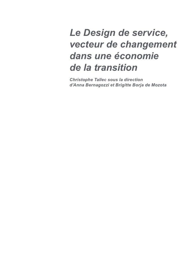 Le Design de service, vecteur de changement dans une économie de la transition Christophe Tallec sous la direction d'Anna ...