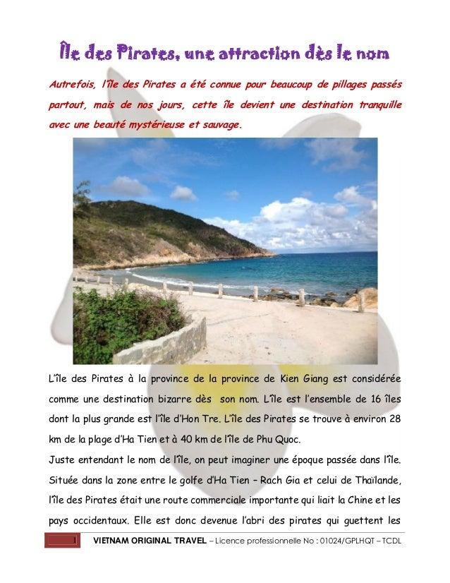 Île des Pirates, une attraction dès le nom Autrefois, l'île des Pirates a été connue pour beaucoup de pillages passés part...
