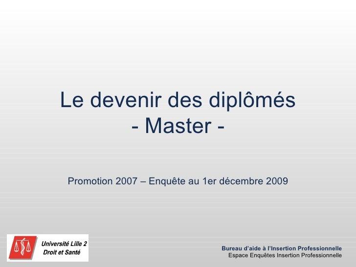 Le devenir des diplômés - Master - Promotion 2007 – Enquête au 1er décembre 2009