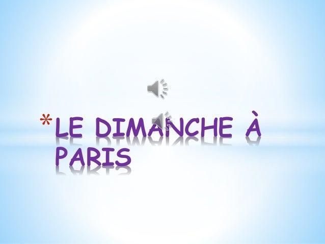 *LE DIMANCHE À PARIS