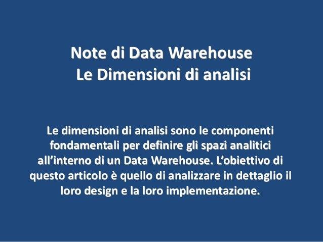 Note di Data Warehouse e Business Intelligence - Le Dimensioni di analisi