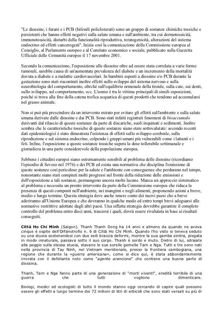 """""""Le diossine, i furani e i PCB (bifenili policlorurati) sono un gruppo di sostanze chimiche tossiche epersistenti che hann..."""