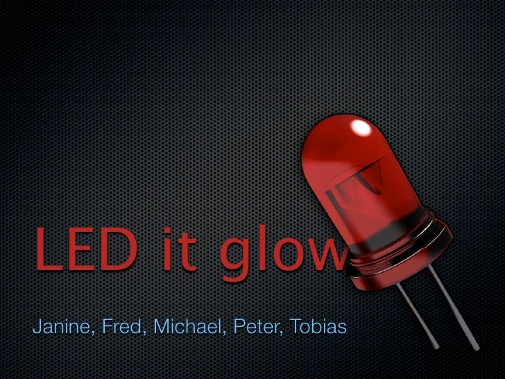 LED it glow Janine, Fred, Michael, Peter, Tobias