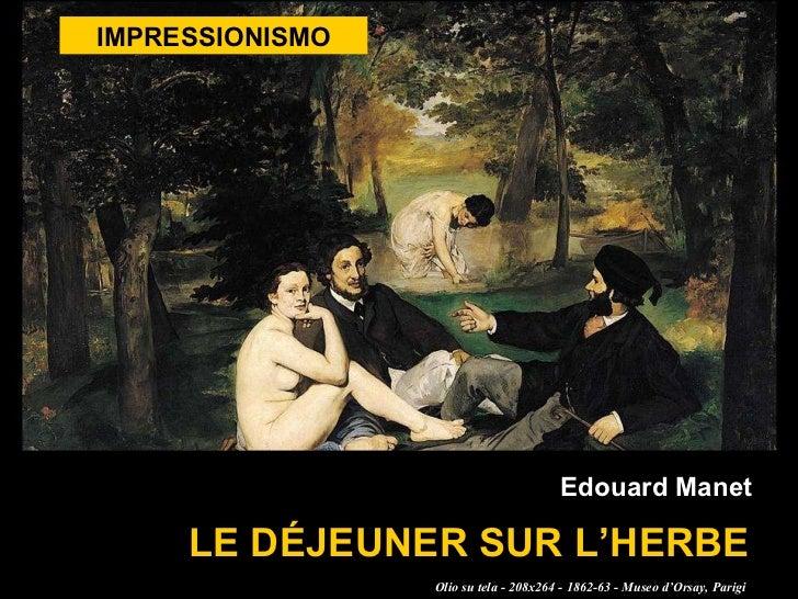 IMPRESSIONISMO LE DÉJEUNER SUR L'HERBE Edouard Manet Olio su tela - 208x264 - 1862-63 - Museo d'Orsay, Parigi