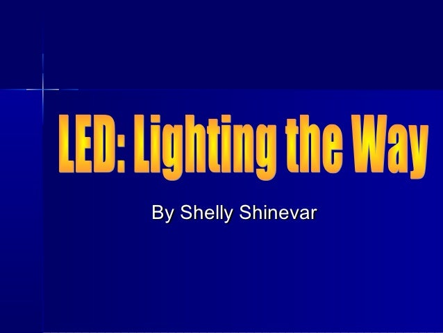 LED: Lighting the Way