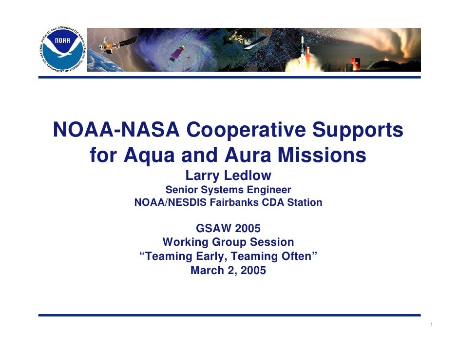 NOAA-NASA Cooperative Supports   for Aqua and Aura Missions               Larry Ledlow           Senior Systems Engineer  ...