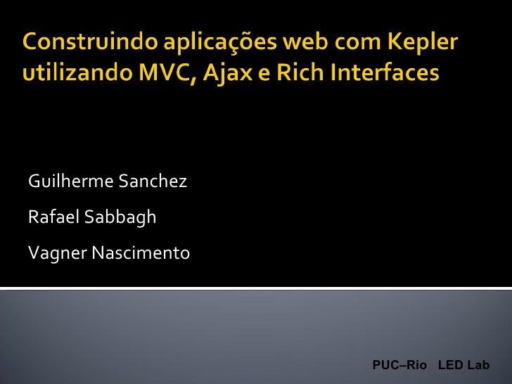 Guilherme Sanchez Rafael Sabbagh Vagner Nascimento PUC–Rio  LED Lab