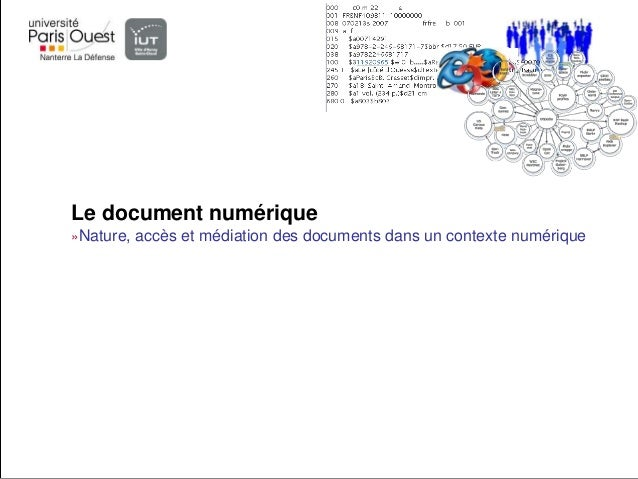Le document numérique»Nature, accès et médiation des documents dans un contexte numérique