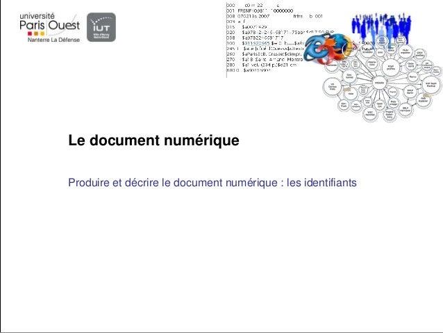Le document numériqueProduire et décrire le document numérique : les identifiants
