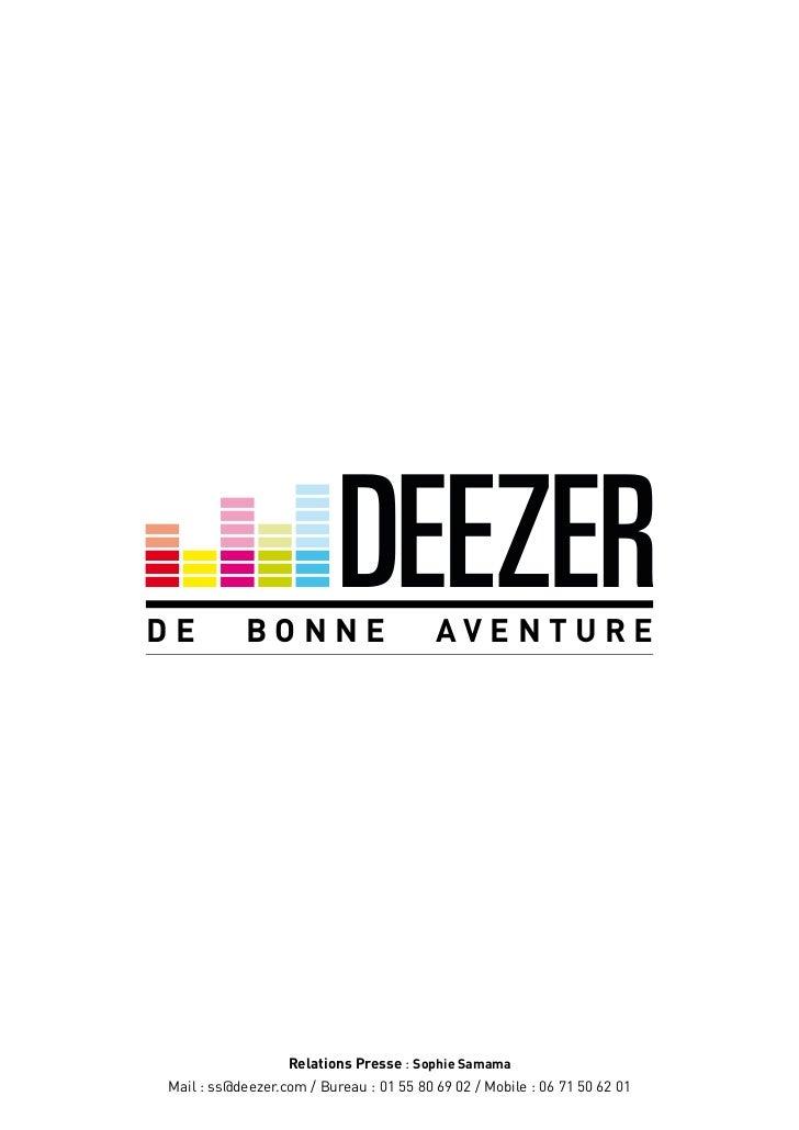 DE          BONNE                        AVENTURE                  Relations Presse : Sophie SamamaMail : ss@deezer.com / ...