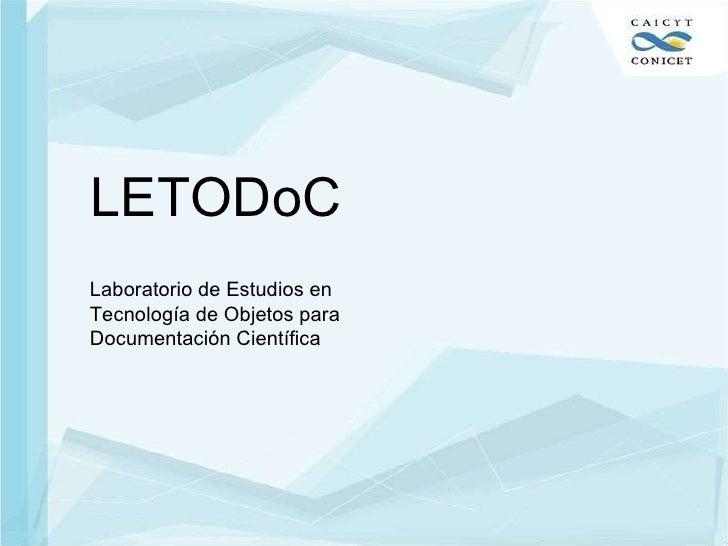 LETODoC Laboratorio de Estudios en Tecnología de Objetos para Documentación Científica