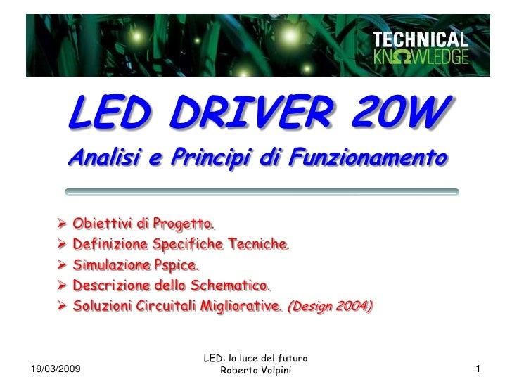 LED DRIVER 20W        Analisi e Principi di Funzionamento           Obiettivi di Progetto.                Definizione Spe...