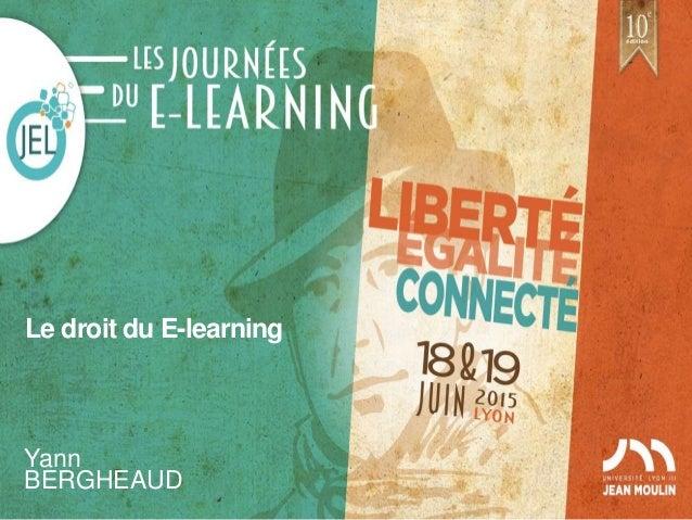 Le droit du E-learning Yann BERGHEAUD