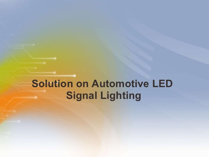 Solution on Automotive LED  Signal Lighting