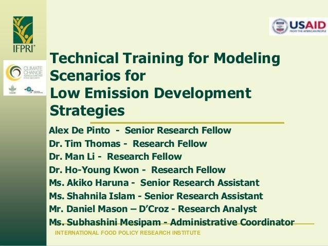 Technical Training for Modeling Scenarios for Low Emission Development Strategies Alex De Pinto - Senior Research Fellow D...