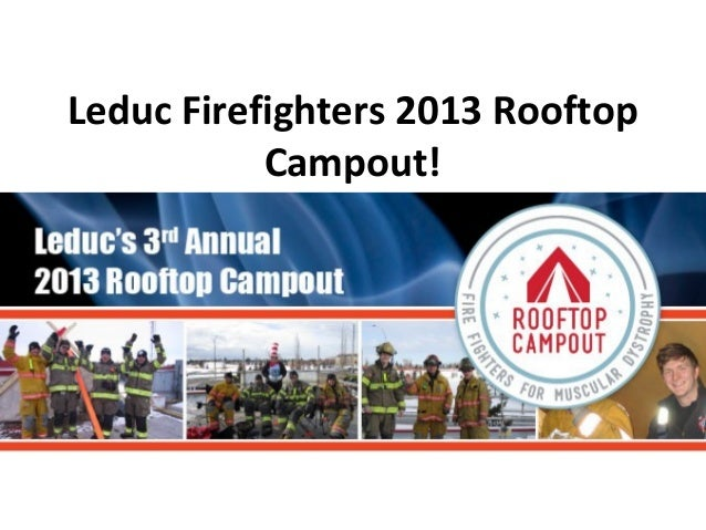 Leduc firefighters 2013 rooftop campout