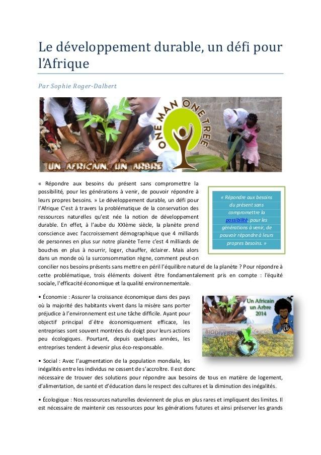 Le développement durable, un défi pour l'Afrique Par Sophie Roger-Dalbert « Répondre aux besoins du présent sans comprom...
