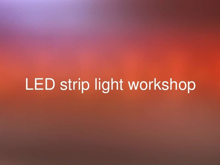Led strip workshop - amt 7 aug 2012