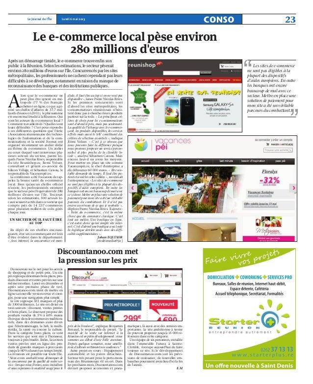 Le Journal de l'Île23Lundi 6 mai 2013CONSOLe e-commerce local pèse environ280 millions deurosAlors que le e-commerce nepeu...