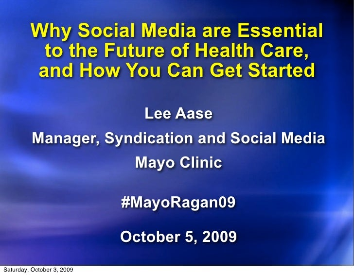 Why Social Media are Essential           to the Future of Health Care,          and How You Can Get Started               ...