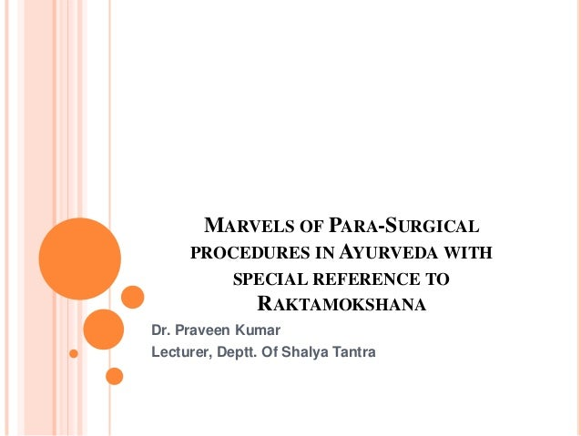 Marvels of Parasurgical procedures with special mention of Leech therapy