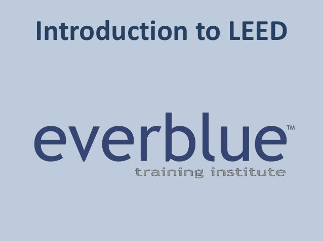 Leed Certification & Leed Exam Overview by Everblue Training Institute