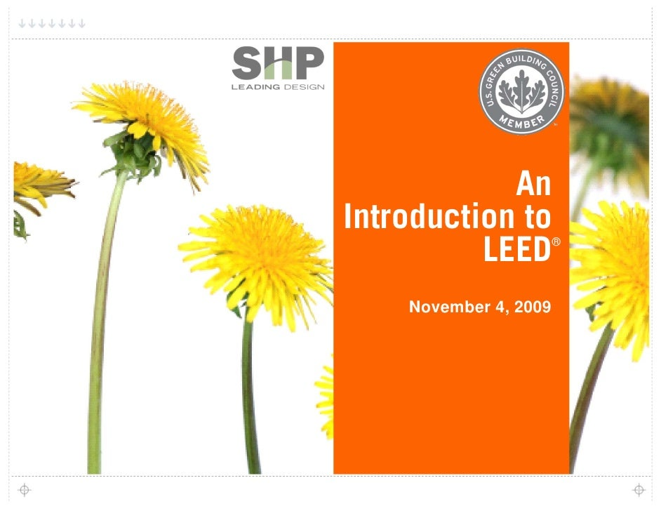 An Introduction to           LEED         ®         November 4, 2009