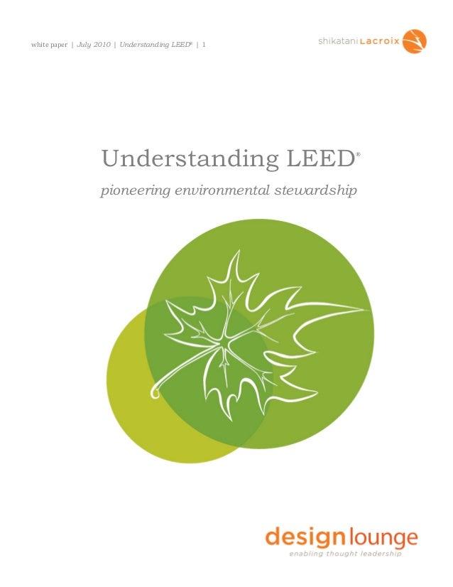 whitepaper | July 2010 | Understanding LEED® | 1®Understanding LEEDpioneering environmental stewardship